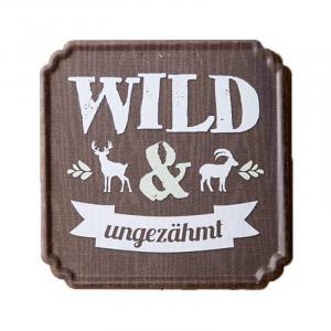 Schild ''Wild und ungezähmt''