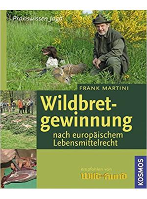 Wildbretgewinnung nach neuem Lebensmittelrecht (Praxiswissen Jagd) - 2. Edition (6. Februar 2010)